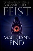 Magician's End (Riftwar 4) By Raymond E. Feist - THE FINAL VOLUME IN THE EPIC RIFTWAR CYCLE.  The dragons are calling…  Civil war is tearing apart the Kingdom of the Isles, for the throne lies empty and rivals are converging. Having spirited his beloved Princess Stephané safely out of Roldem, Hal – now Duke of Crydee – must turn his attention to the defence of the ancient realm so that a king can be anointed by the Congress of Lords, rather than by right of might.