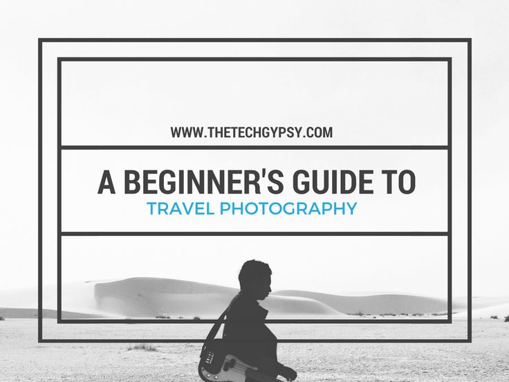 http://www.thetechgypsy.com/a-beginners-guide-to-travel-photography/ #travel #photography #beginnerphotographer
