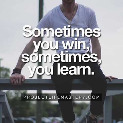 Sometimes You Win Sometimes You Learn Positive Quotes