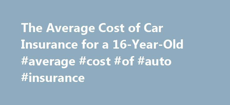 Cool Credit Card Machine: The Average Cost of Car Insurance for a 16-Year-Old #average #cost #of #auto #in...  zambia Check more at http://creditcardprocessing.top/blog/review/credit-card-machine-the-average-cost-of-car-insurance-for-a-16-year-old-average-cost-of-auto-in-zambia/