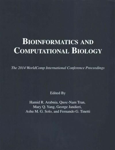 Bioinformatics and Computational Biology: Proceedings of the 2014 International Conference on Bioinformatics & Co...