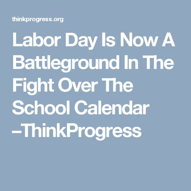 Back  when I was in school, in Okla. it started after Labor Day and ended before Memorial day. In the U.S. 25% of schools still follow this schedule. Labor Day Is Now A Battleground In The Fight Over The School Calendar –ThinkProgress
