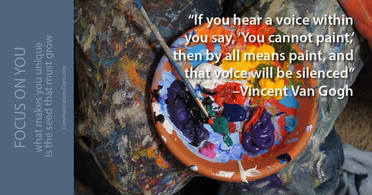 """If you hear a voice within you say, 'You cannot paint,' then by all means paint, and that voice will be silenced"" -Vincent Van Gogh #ask #seek #faith #hardwork #inspiration #motivation http://www.communicationsteam.com/inspiration-slides/"