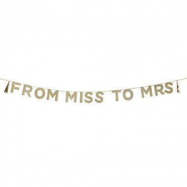 a pretty, simple and classy hen party banner that says from miss to mrs. A great…