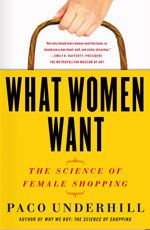 What  Women Want  - Paco Underhill