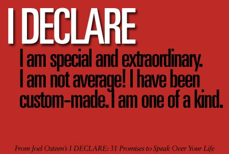 I am special and extraordinary. Quote from Joel Osteen's I Declare.
