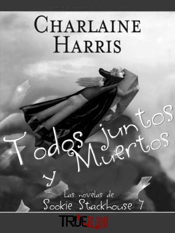 Todos Juntos Y Muerto Charlaine Harris Kindle