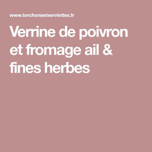 Verrine de poivron et fromage ail & fines herbes