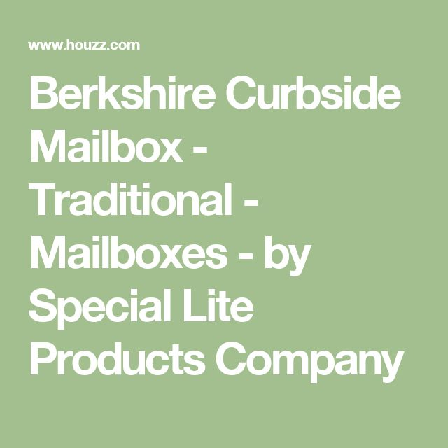Berkshire Curbside Mailbox - Traditional - Mailboxes - by Special Lite Products Company