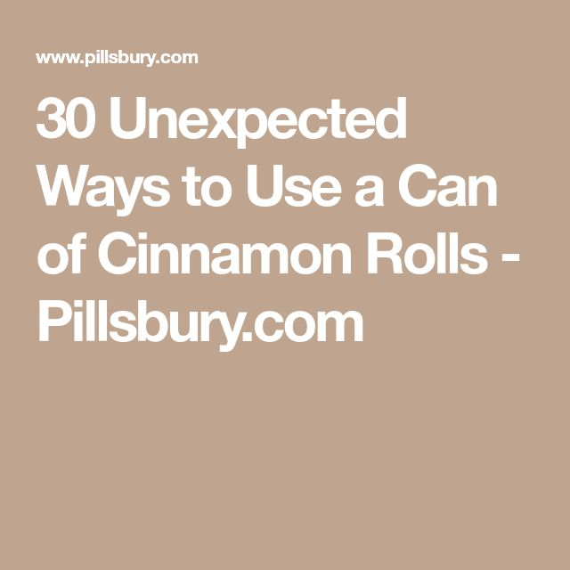 30 Unexpected Ways to Use a Can of Cinnamon Rolls - Pillsbury.com