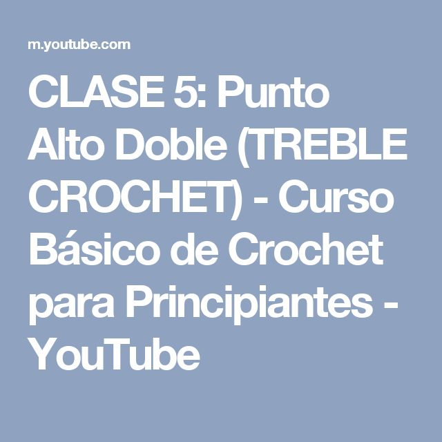 CLASE 5: Punto Alto Doble (TREBLE CROCHET) - Curso Básico de Crochet para Principiantes - YouTube