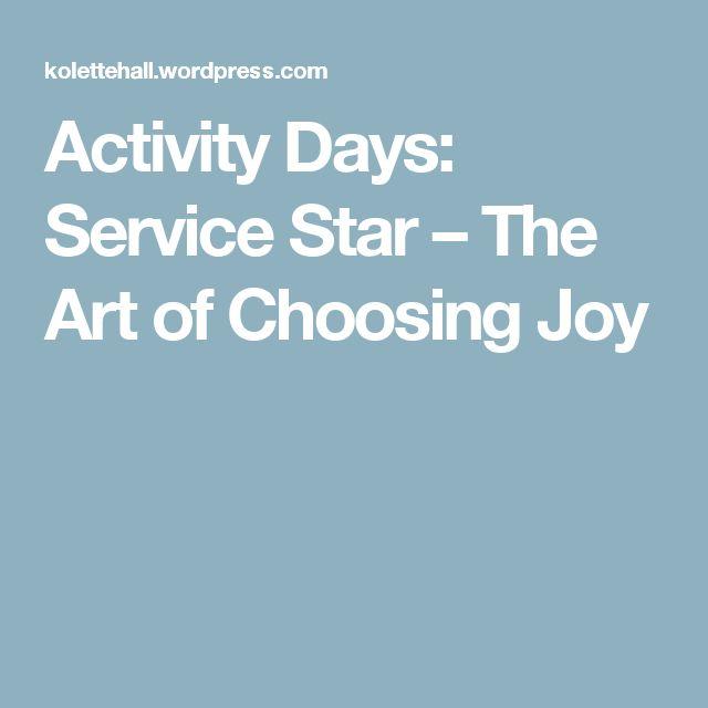 Activity Days: Service Star – The Art of Choosing Joy