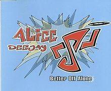 - Alice Deejay - Better Off Alone