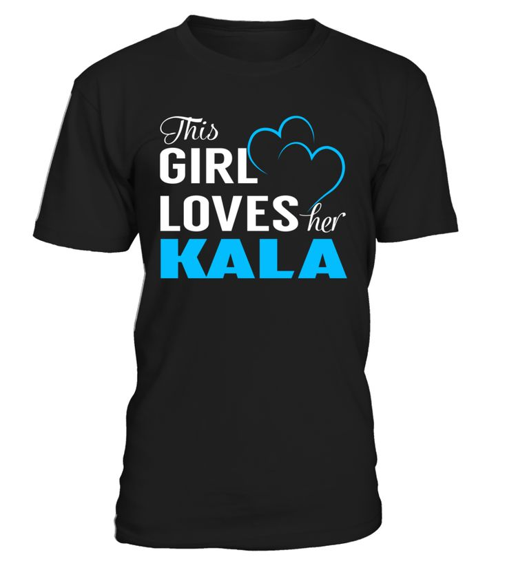 This Girl Love Her KALA Last Name T-Shirt #Kala