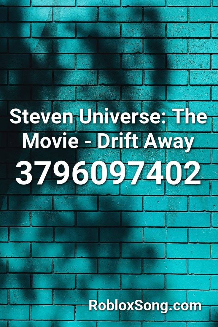 Steven Universe The Movie Drift Away Roblox Id Roblox Music