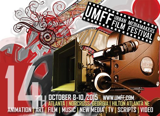 14th Urban Mediamakers Film Festival, October 8-11, 2015 at the Hilton Atlanta Northeast Hotel - Norcross, metro-Atlanta, GA