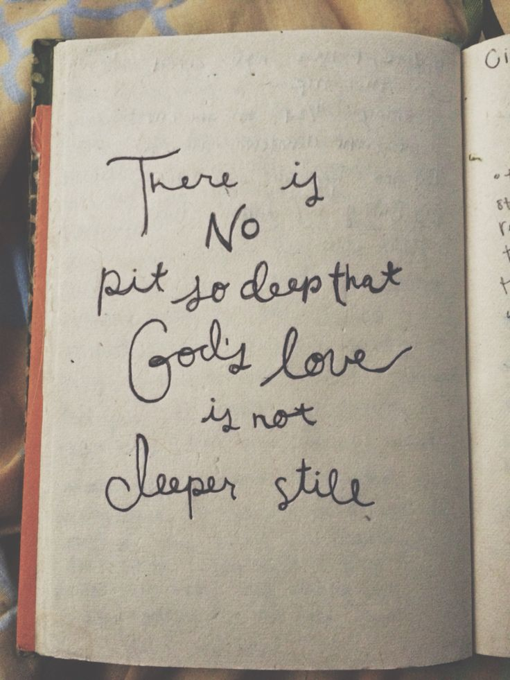 There is no pit so deep that God's love is not deeper still