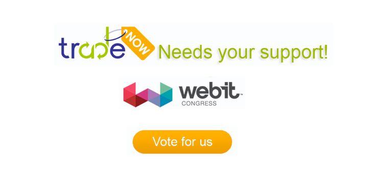 Support tradeNOW!!! Vote for us!!! http://www.webitcongress.com/en/webit/2013/startupvote.html/304#.UgPNwis76qM.facebook