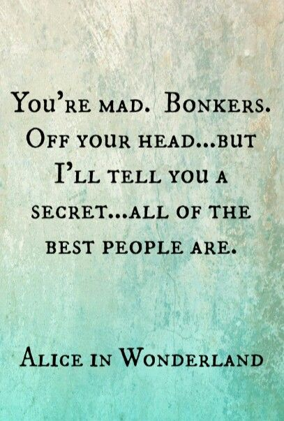 Alice in Wonderland quote..