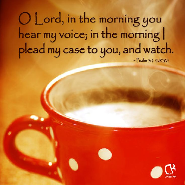 Psalms the morning and lord on pinterest