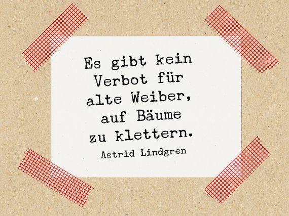 Stempel Zitat Astrid Lindgren: Es gibt kein Verbot für alte Weiber, auf Bäume zu klettern! // Naturkautschuk auf Buchenholz 3x3 cm