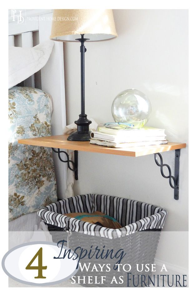 4 Creative Ways to Use a Shelf and Brackets as Furniture!  You won't believe how cute and inexpensive these examples are!!  Found at www.providenthomedesign.com.