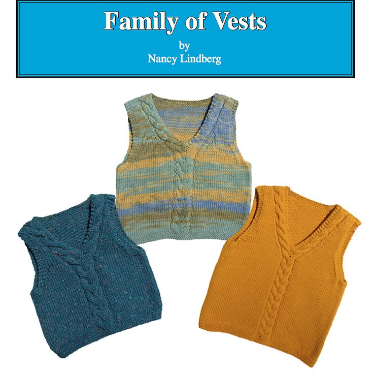 Ravelry: NL18 Family of Vests pattern by Nancy Lindberg