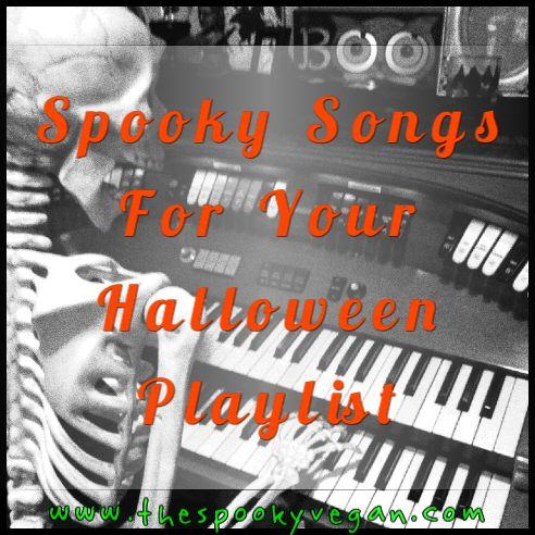 Halloween Playlist: The Spooky Vegan: Spooky Songs for Your Halloween Playlist