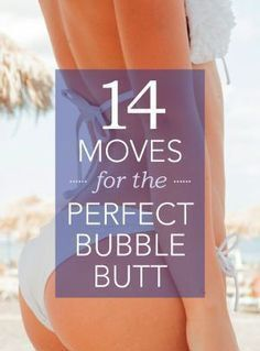 You're 14 Moves Away From The Perfect Bubble Butt – Medi Idea