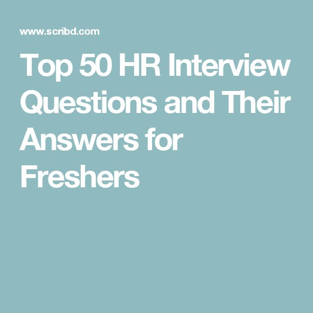 Top 50 HR Interview Questions and Their Answers for Freshers