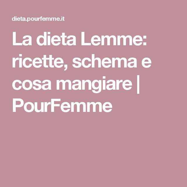 La dieta Lemme: ricette, schema e cosa mangiare   PourFemme