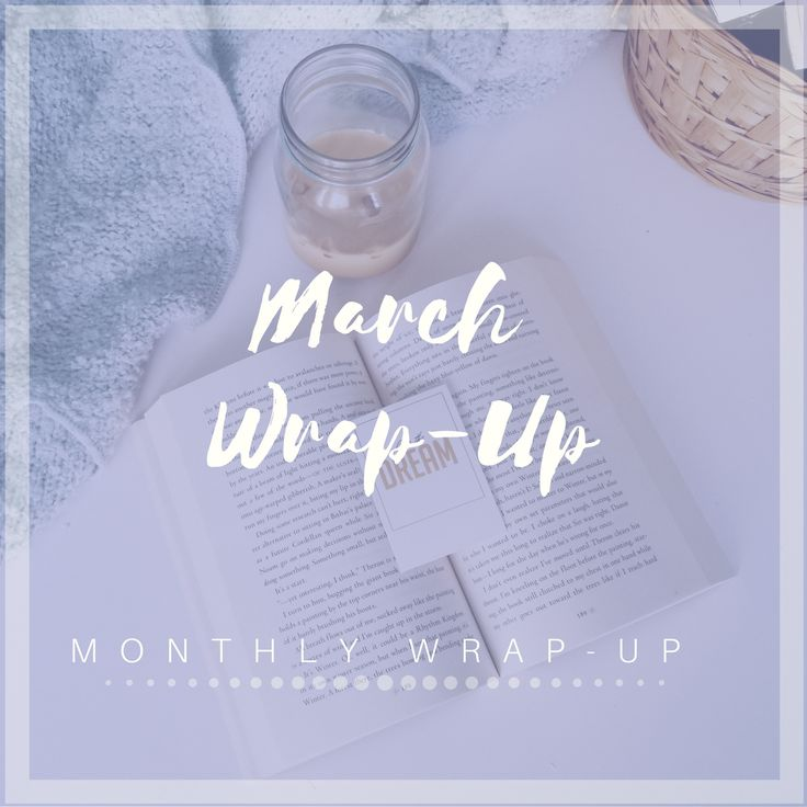 MARCH WRAP UP | MONTHLY READS