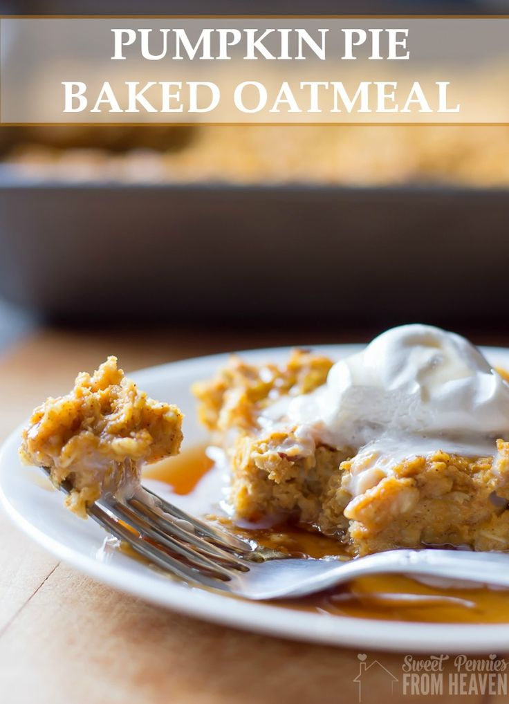 This make ahead pumpkin pie baked oatmeal recipe was a hit! Full of ...