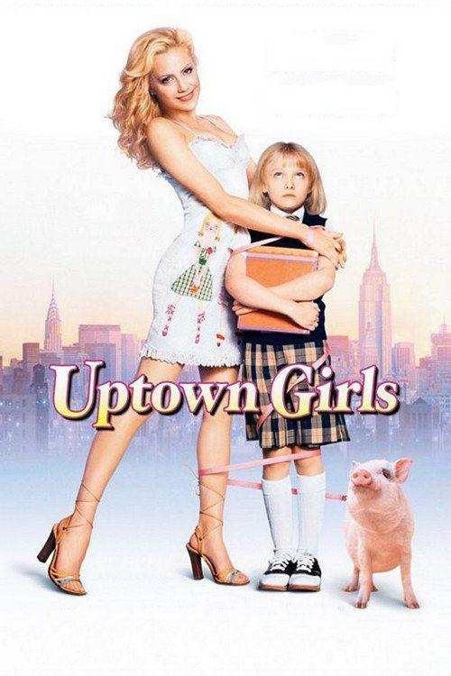 Uptown Girls Full Movie Online 2003