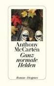 Anthony McCarten: Ganz normale Helden