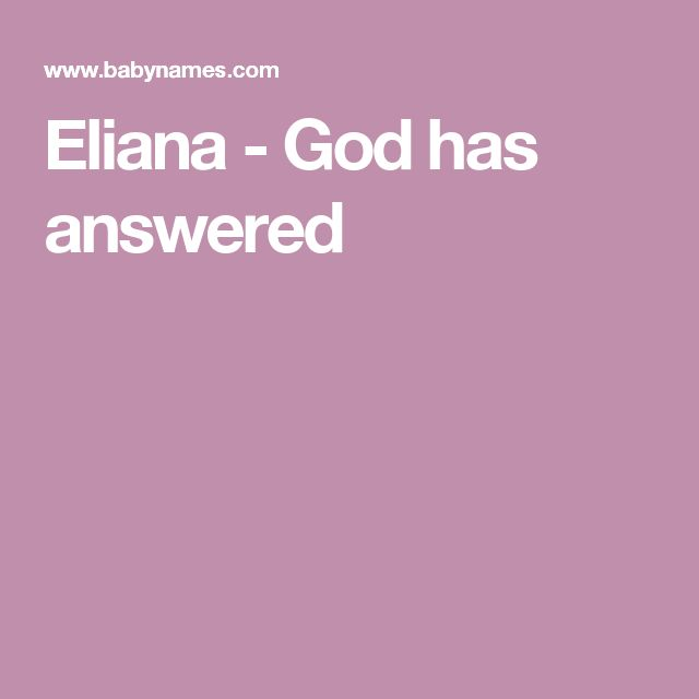 Eliana - God has answered