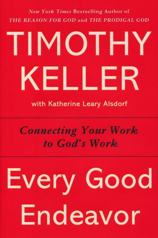 {WANT TO READ} Every Good Endeavor By Timothy Keller. A book I own but haven't read.