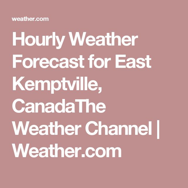Hourly Weather Forecast for East Kemptville, CanadaThe Weather Channel | Weather.com
