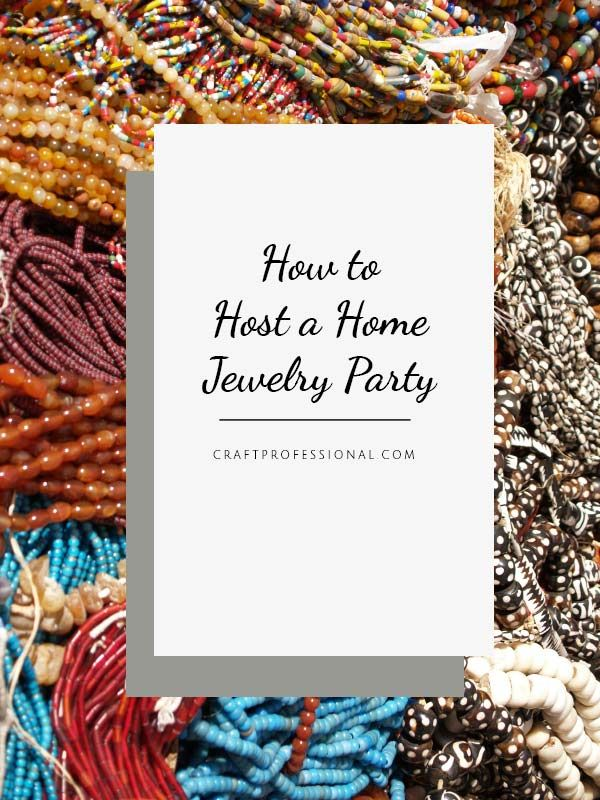Thinking about hosting a home jewelry party to sell your handmade treasures? Get lots of tips here - http://www.craftprofessional.com/home-jewelry-party.html