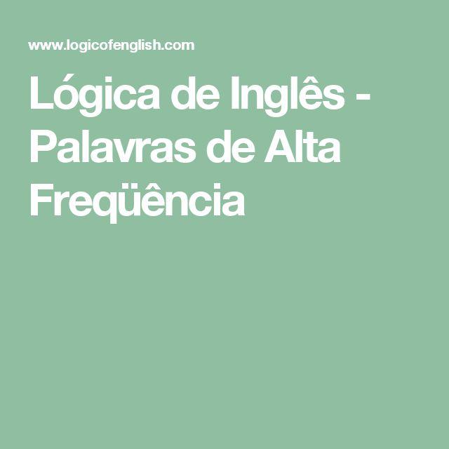 Lógica de Inglês - Palavras de Alta Freqüência