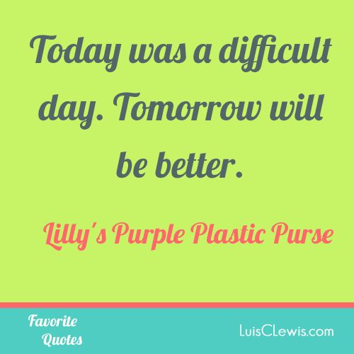 Lilly's Purple Plastic Purse Quote