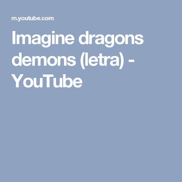 Imagine dragons demons (letra) - YouTube