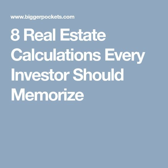 8 Real Estate Calculations Every Investor Should Memorize
