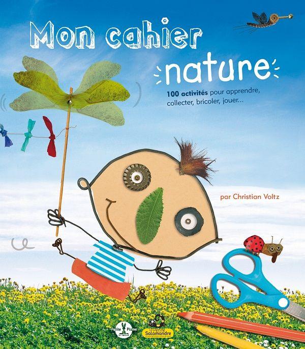 Mon cahier nature  de Christian Voltz  Petite plume de carotte et La petite salamandre