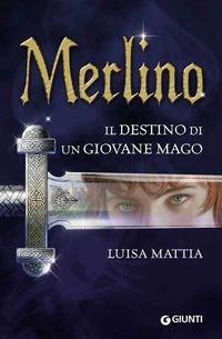Merlino. Il destino di un giovane mago
