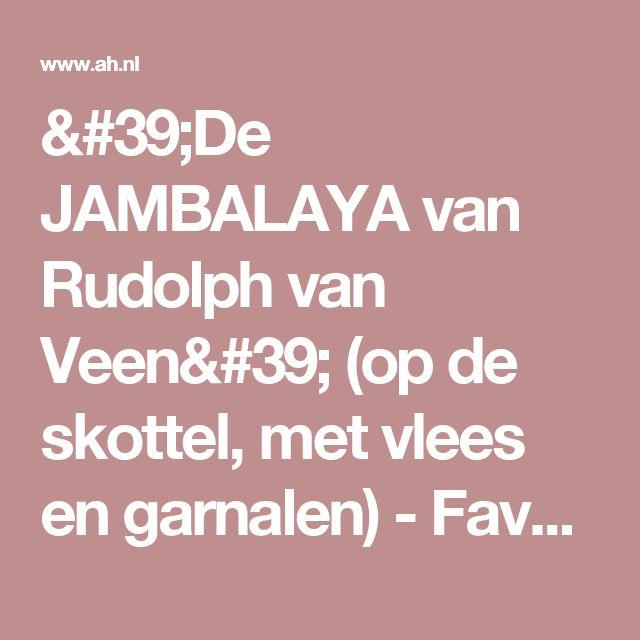 'De JAMBALAYA van Rudolph van Veen' (op de skottel, met vlees en garnalen) - Favoriete recept van - Laimira Soenarto - Albert Heijn