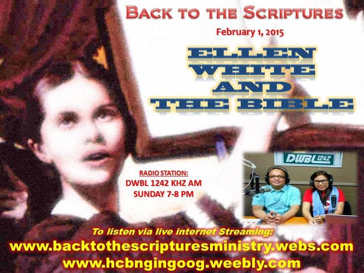 """BACK TO THE SCRIPTURES: """"ELLEN WHITE AND THE BIBLE"""" (PART 1)."""