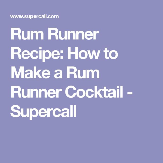 Rum Runner Recipe: How to Make a Rum Runner Cocktail - Supercall