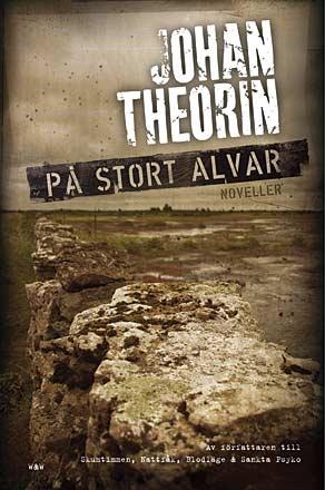 """""""På stort Alvar"""" noveller av Johan Theorin"""