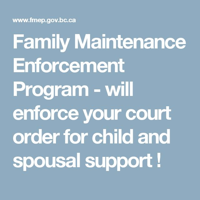 Family Maintenance Enforcement Program - will enforce your court order for child and spousal support !